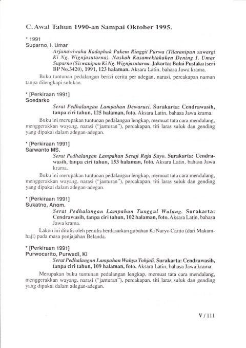 Buku KEPUSTAKAAN WAYANG PURWA (JAWA) - Bab 5 Kepustakaan Wayang - Sub Bab 3 Periode Awal 1990 an sd akhir 1995 - oleh Budi Adi Soewirjo.